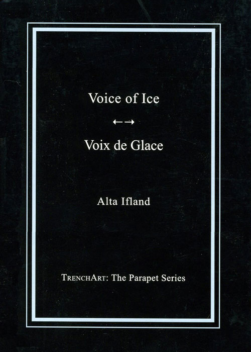 Voice of Ice/Voix de Glace by Alta Ifland