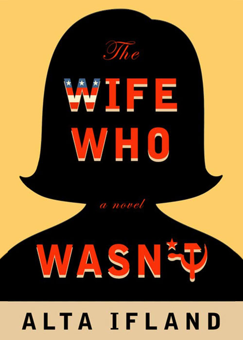 The Wife Who Wasn't: A Novel by Alta Ifland