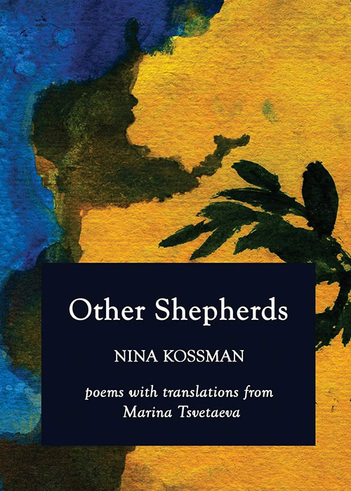 Other Shepherds: Poems with Translations from Marina Tsvetaeva by Nina Kossman